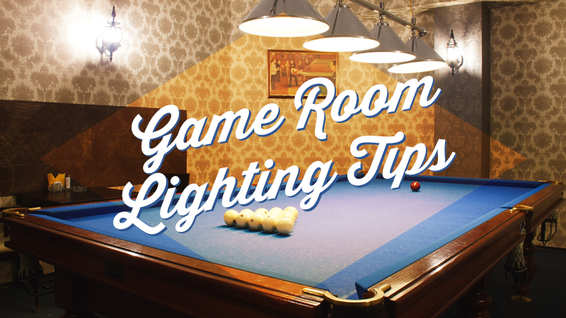 The Best Lighting for Your Game Room