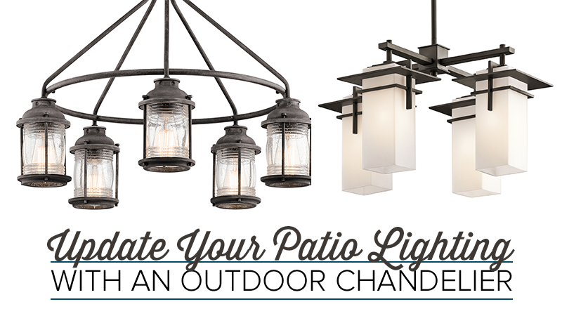 Update your Deck or Patio Lighting With an Outdoor Chandelier