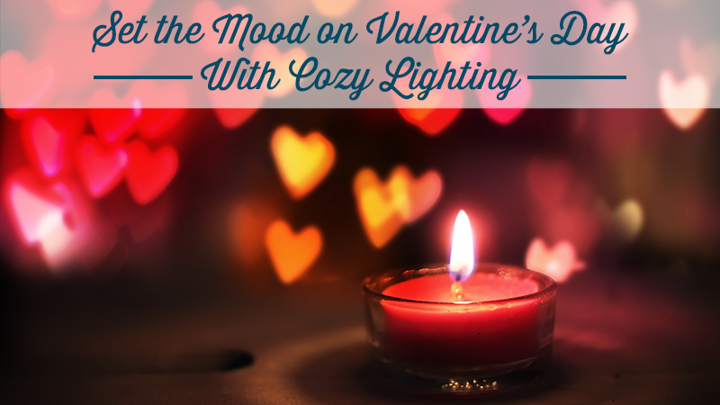 Set the Mood on Valentine's Day with Cozy Lighting