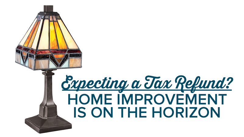 Expecting a Tax Refund? Home Improvement is on the Horizon