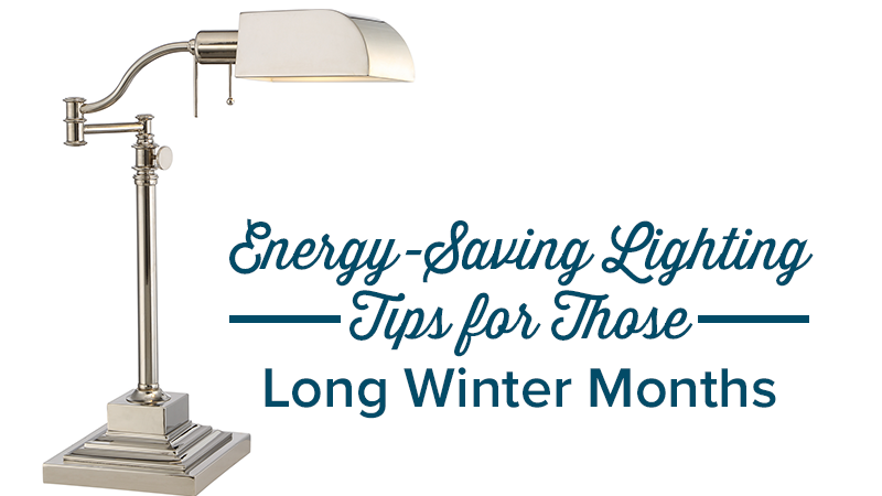 Energy-Saving Lighting Tips for Those Long Winter Months