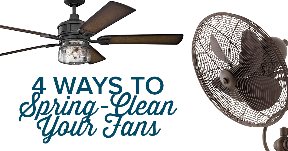 4 Ways to Spring-Clean Your Fans