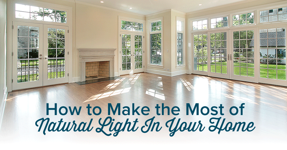 How to Make the Most of Natural Light in Your Home