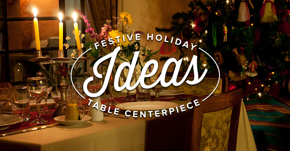Festive Holiday Table Centerpiece Ideas