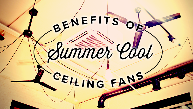 Benefits of Indoor Ceiling Fans