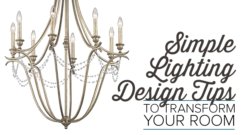 These Simple Lighting Design Tips can Transform Your Room