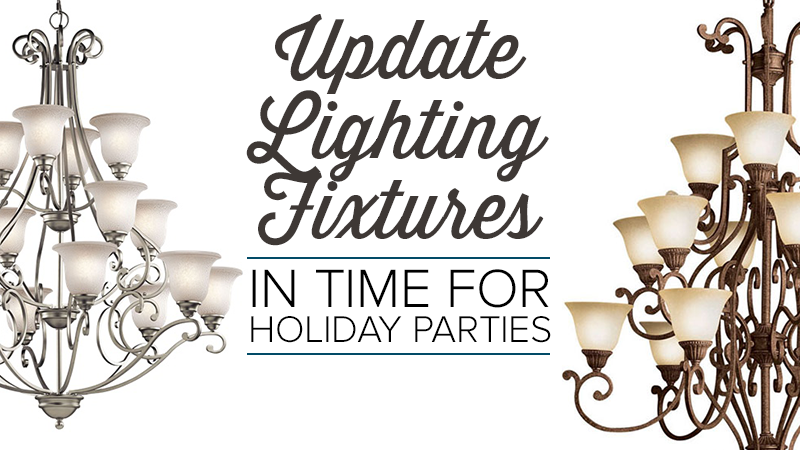 Update Lighting Fixtures in Time for Holiday Parties