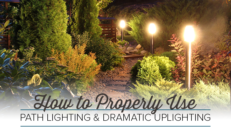 How to Properly Use Path Lighting and Dramatic Uplighting