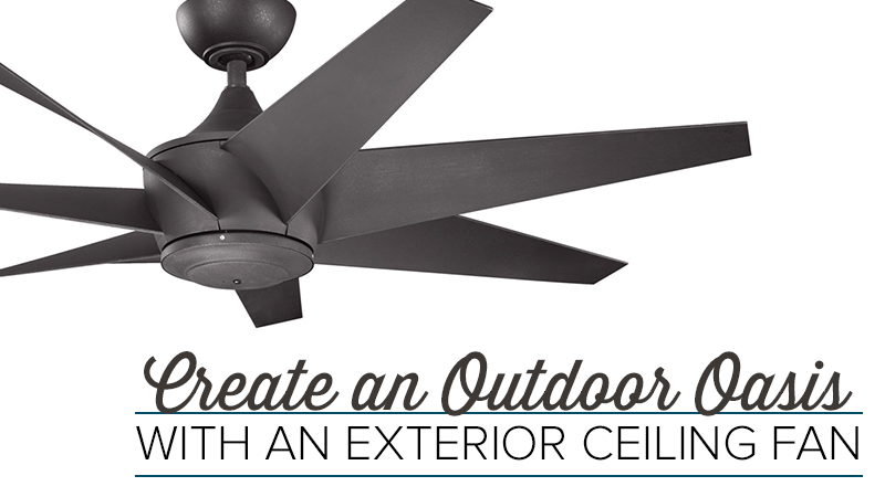 Create an Outdoor Oasis With an Exterior Ceiling Fan