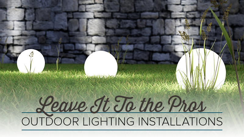 Some Outdoor Lighting Installations are Better Left to the Pros