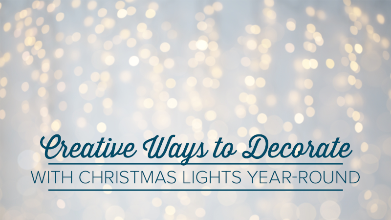 Creative Ways To Decorate With Christmas Lights Year-Round