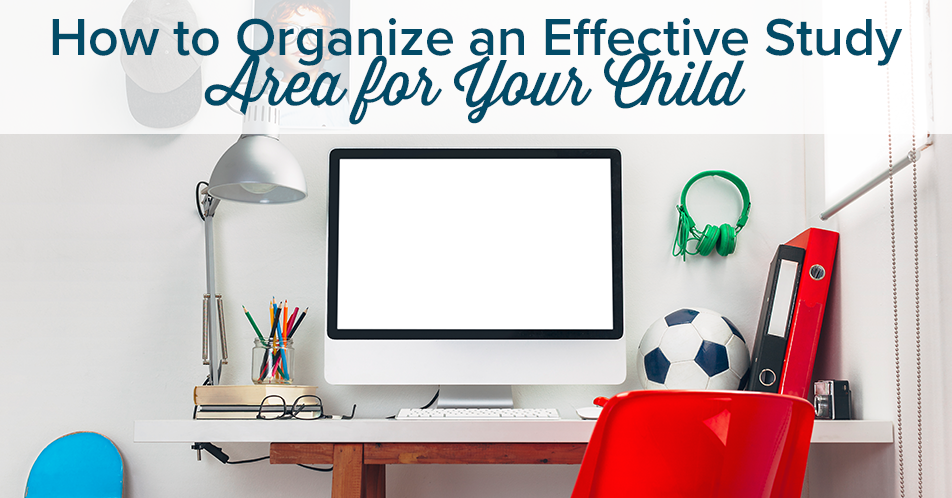 How to Organize an Effective Study Area for Your Child