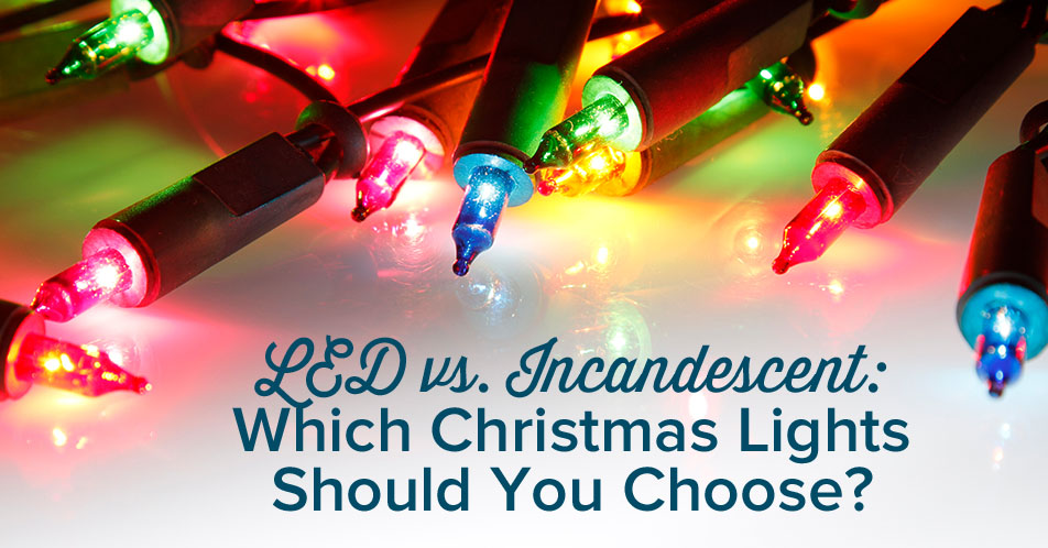 LED vs. Incandescent: Which Christmas Lights Should You Choose?